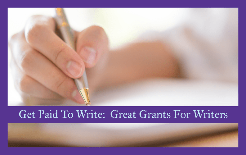 Get Paid to Write: Great Grants for Writers