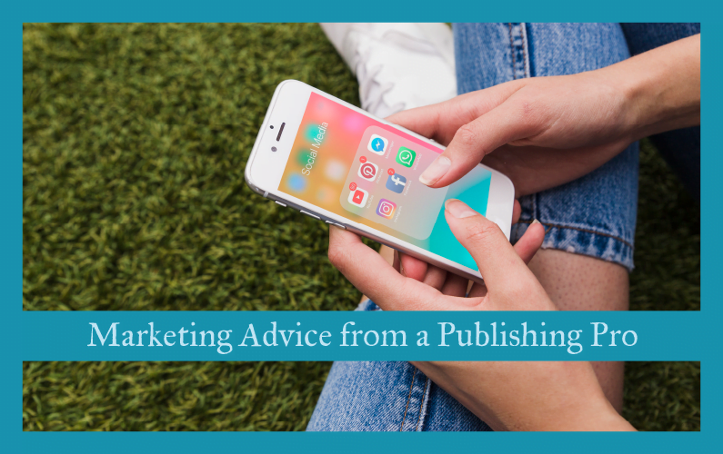 Marketing Advice from a Publishing Pro