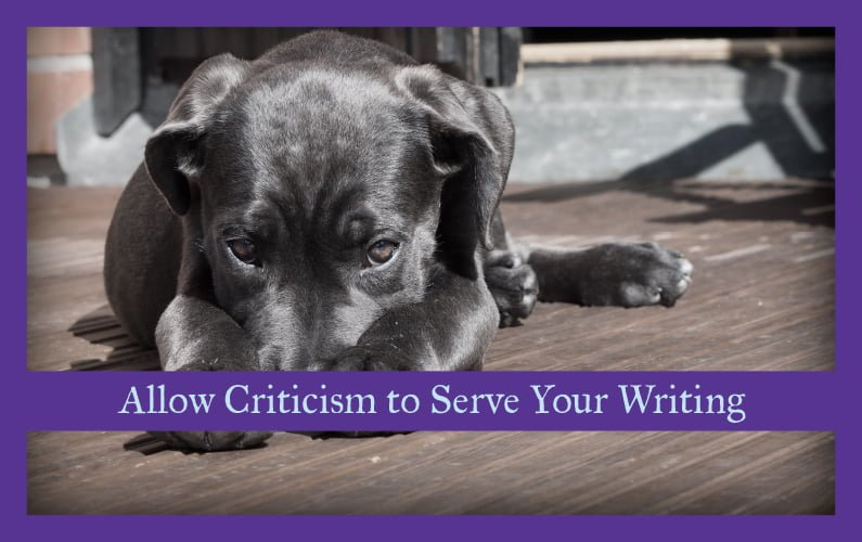 Allow Criticism to Serve Your Writing