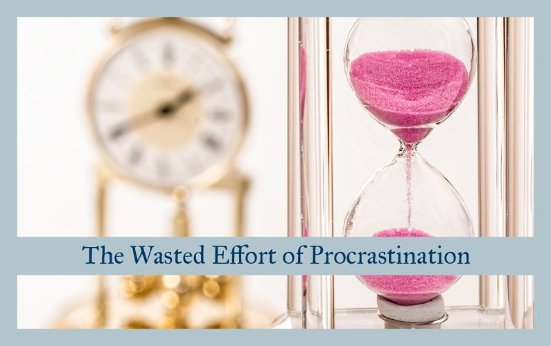 The Wasted Effort of Procrastination