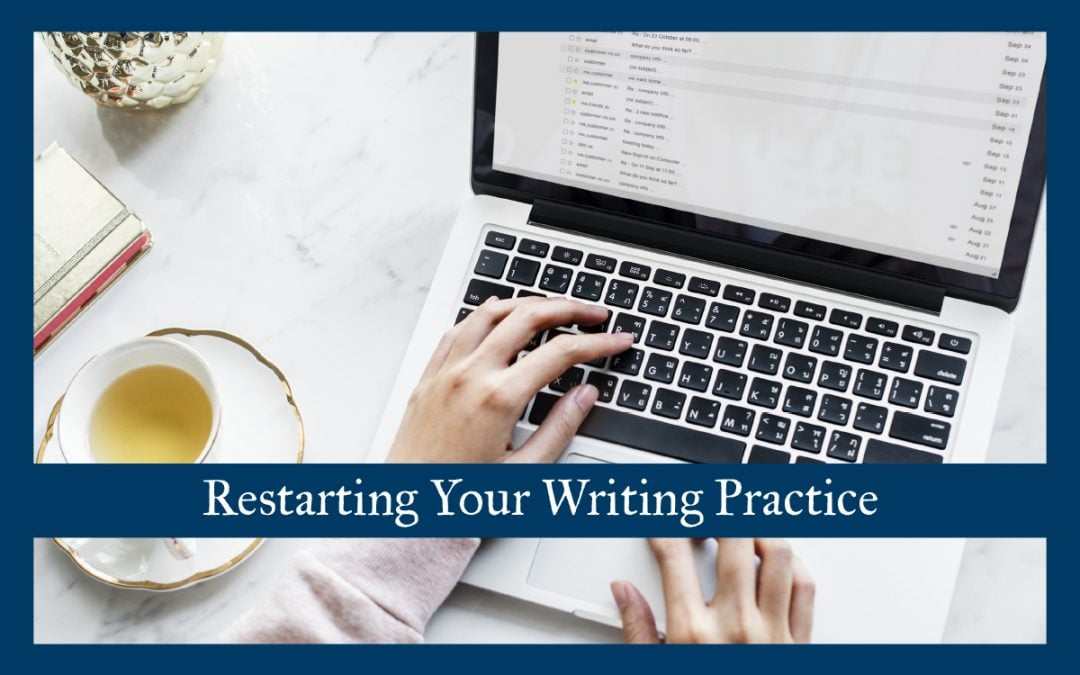 Restarting Your Writing Practice