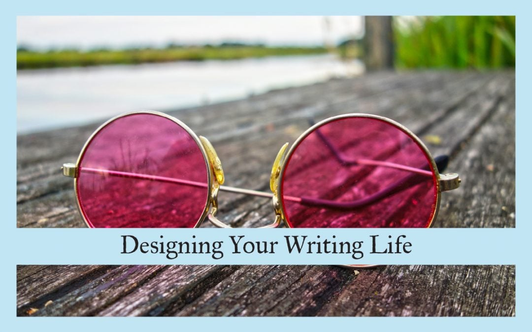 Designing Your Writing Life