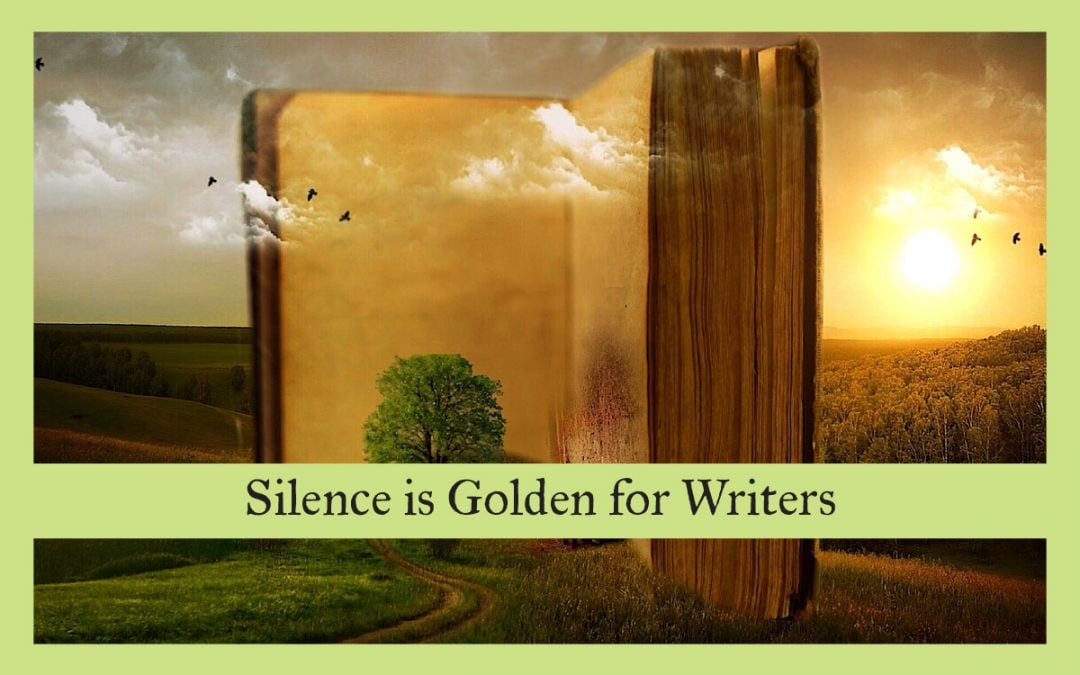 Silence is Golden for Writers